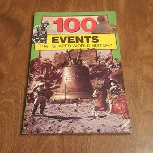100 EVENTS THAT SHAPED WORLD HISTORY BILL YENNE